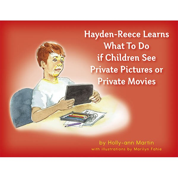 Safe4Kids 'Hayden-Reece Learns What To Do if Children See Private Pictures or Private Movies' Book
