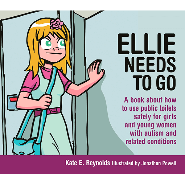 Safe4Kids 'Ellie Needs to Go: A book about how to use public toilets safely for girls and young women with autism and related conditions'