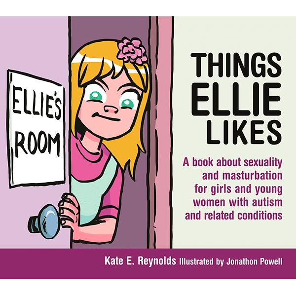 Safe4Kids 'Things Ellie Likes: A book about sexuality and masturbation for girls and young women with autism and related conditions'