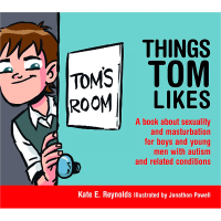 Safe4Kids 'Things Tom Likes: A book about sexuality and masturbation for boys and young men with autism and related conditions'