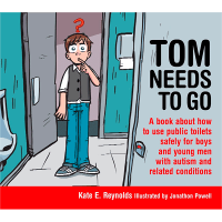 Safe4Kids 'Tom Needs to Go: A book about how to use public toilets safely for boys and young men with autism and related conditions'